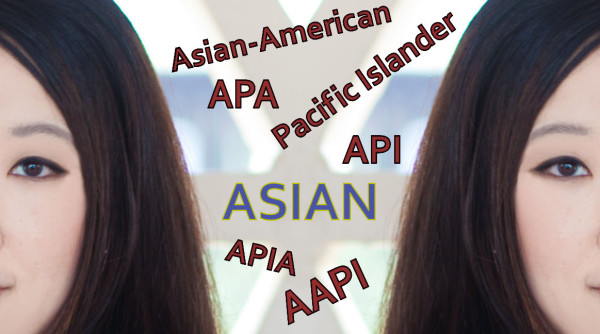 apia asian 600x334 Who are we? Asian American, Asian American, APA, API, APIA, AAPI, or what?